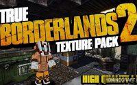 Ресурспак True Borderlands 2 [256x] для minecraft 1.8.4